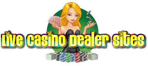Live Casino Dealer Sites